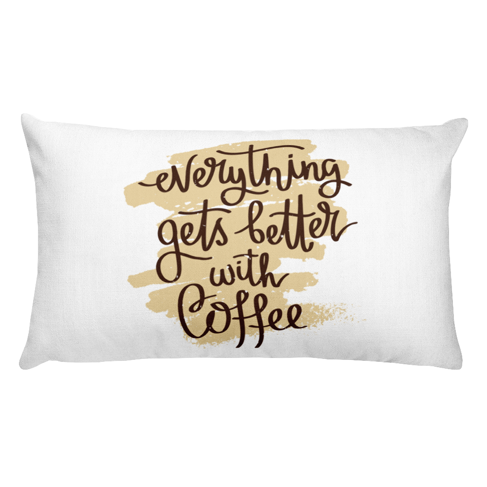 Everything Gets Better With Coffee Premium Pillow