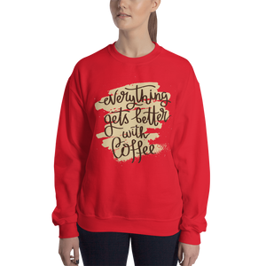 Everything Gets Better With Coffee Women's Sweatshirt