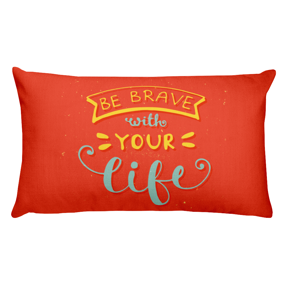 Be Brave With Your Life Premium Pillow