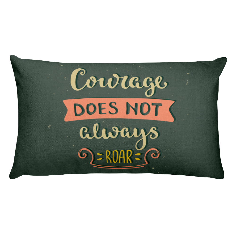 Courage Does Not Always Roar Premium Pillow