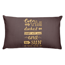Load image into Gallery viewer, Even The Darkest Night Will End And The Sun Will Rise Premium Pillow