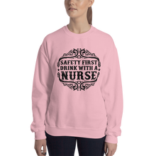 Load image into Gallery viewer, Safety First Drink With A Nurse Women's Sweatshirt