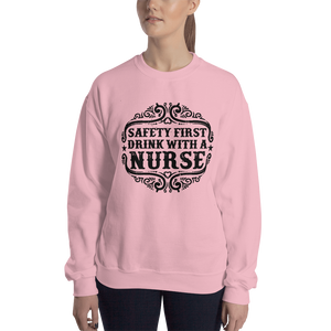 Safety First Drink With A Nurse Women's Sweatshirt