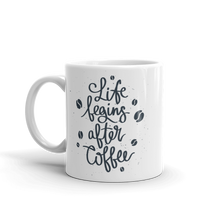 Load image into Gallery viewer, Life Begins After Coffee Mug