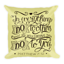 Load image into Gallery viewer, Matthew 7:12 Premium Pillow