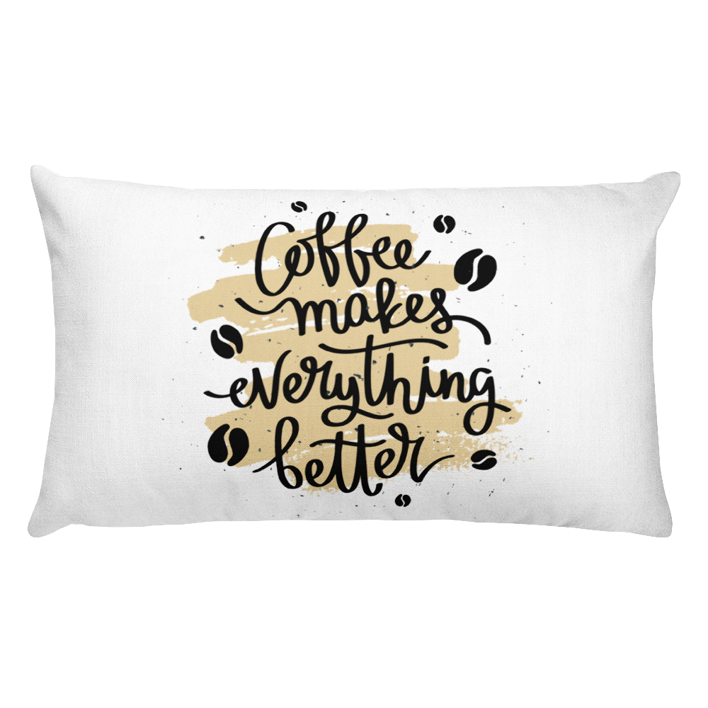 Coffee Makes Everything Better Premium Pillow