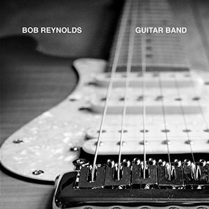 Bob Reynolds - Guitar Band