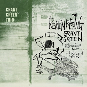 [PRE-ORDER]  Grant Green Trio - Remembering Grant Green +4