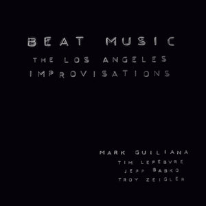 Mark Guiliana - Beat Music : The Los Angeles Improvisations