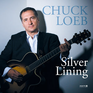 Chuck Loeb - Silver Lining – The Best Of Chuck Loeb