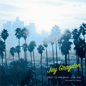 Jay Graydon - Past to Present – the 70s (Remaster for Japan)