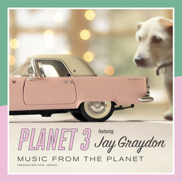 Planet3 featuring Jay Graydon - Music from the Planet (Remaster for Japan)
