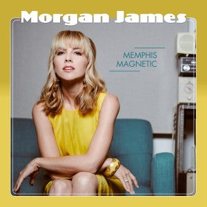 Morgan James - Memphis Magnetic