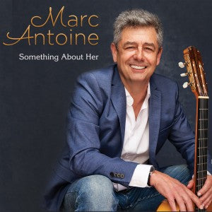[PRE-ORDER]Marc Antoine - Something About Her