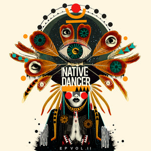 Native Dancer - EP VOL.I & VOL.II