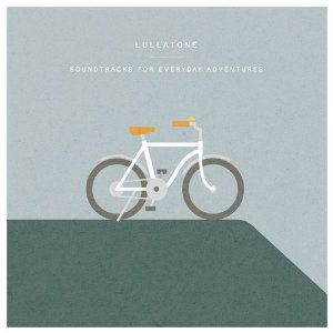Lullatone - Soundtracks for Everyday Adventures