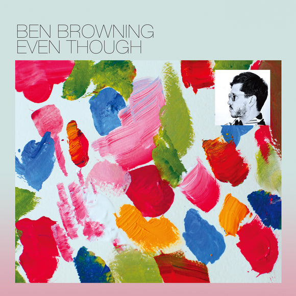 Ben Browning - Even Though