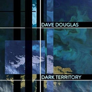 Dave Douglas & High Risk - Dark Territory (feat. Shigeto, Jonathan Maron & Mark Guiliana)