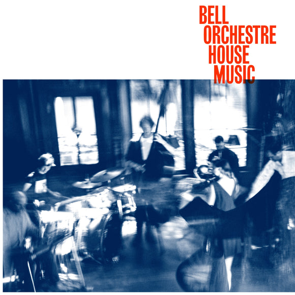 [PRE-ORDER] Bell Orchestre - House Music