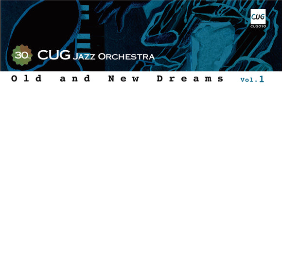 CUG Jazz Orchestra - Old and New Dreams vol.1
