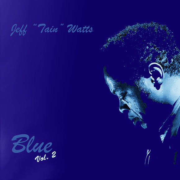 "Jeff  ""Tain""  Watts - Blue Vol.2"