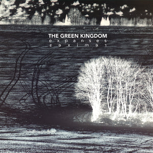 The Green Kingdom – Expanses (Reissue)