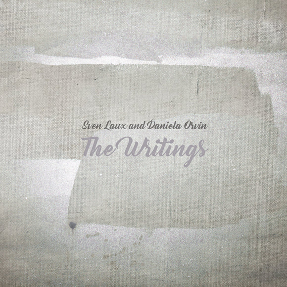 Sven Laux and Daniela Orvin - The Writings