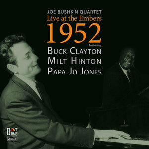 Joe Bushkin Quartet - Live at the Embers 1952