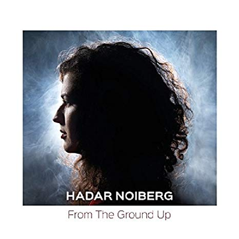 Hadar Noiberg – From The Ground Up