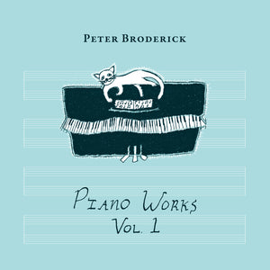 Peter Broderick - Piano Works Vol. 1