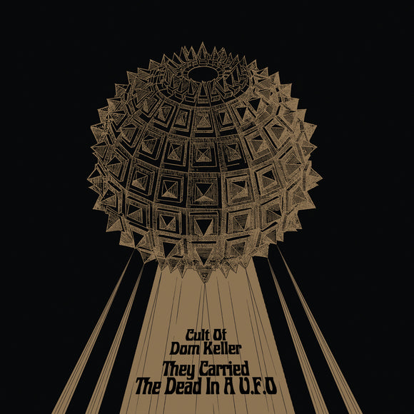[PRE-ORDER] Cult of Dom Keller - They Carried The Dead In A U.F.O