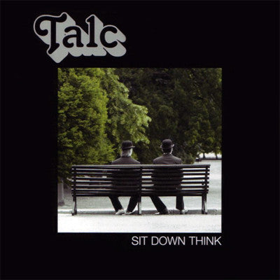 Talc - Sit Down Think