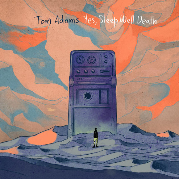 Tom Adams – Yes, Sleep Well Death