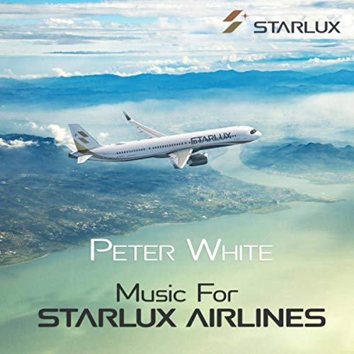 Peter White - Music for STARLUX Airlines