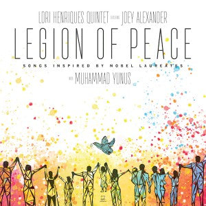 Lori Henriques Quintet (feat. Joey Alexander) – Legion of Peace: Sounds Inspired by Laureates
