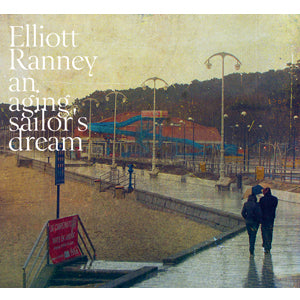 Elliott Ranney - An Aging Sailor's Dream