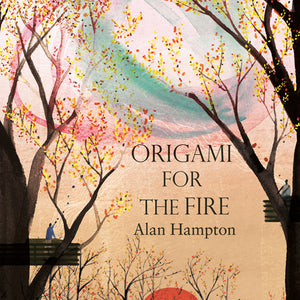 Alan Hampton - Origami For The Fire