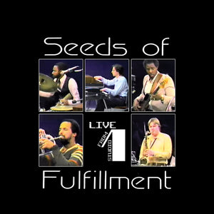 Seeds Of Fulfillment - Live From Stuio 1