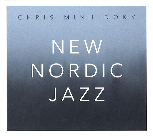 Chris Minh Doky - New Nordic Jazz
