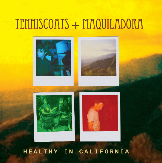 Tenniscoats & Maquiladora - Healthy in California