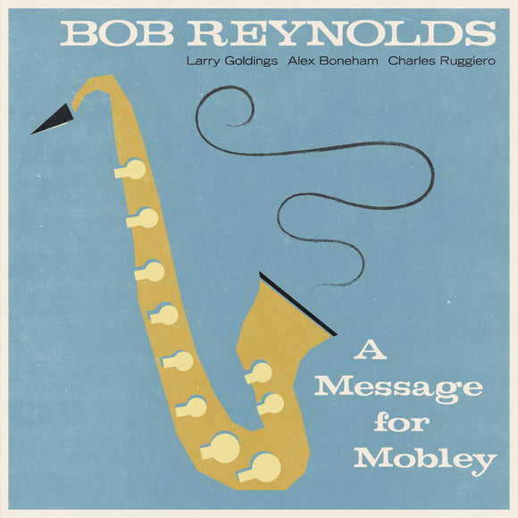 Bob Reynolds - A Message for Mobley