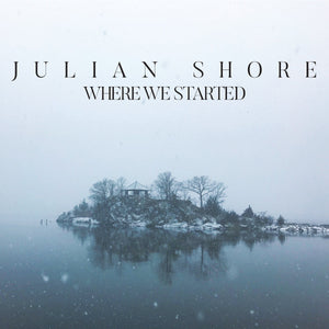 Julian Shore - Where We Started