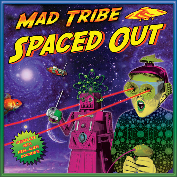 [PRE-ORDER] Mad Tribe - Spaced Out