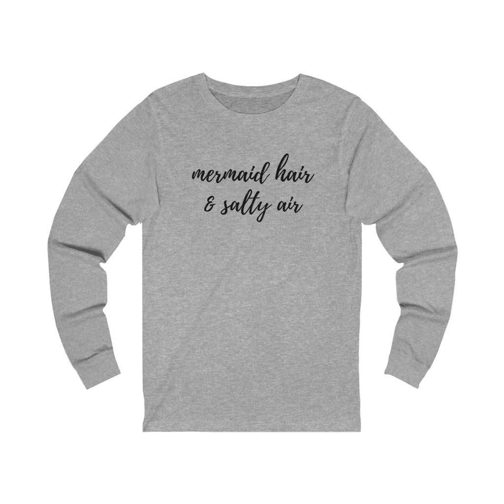 Mermaid hair & salty air Unisex Jersey Long Sleeve Tee