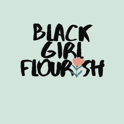 Black Girl Flourish