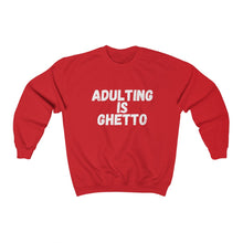 Load image into Gallery viewer, Sweatshirt| Funny| Adulting| Ghetto| Black Girl T Shirt| Adulting Is Ghetto