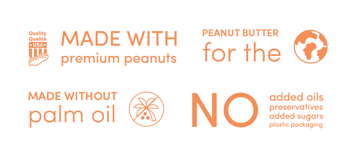 Natural peanut butter made with premium peanuts, for the planet, without palm oil and no preservatives, sugars or plastic packaging