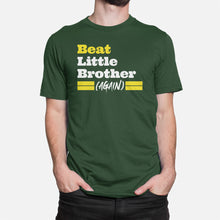 Load image into Gallery viewer, Beat Little Brother (Again) T-Shirt, Green