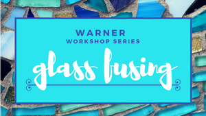 Thursday, Nov 29 - Glass Fusing Workshop