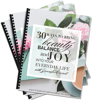 30 Ways to Bring Beauty, Balance & Joy to Your Everyday Life eBook
